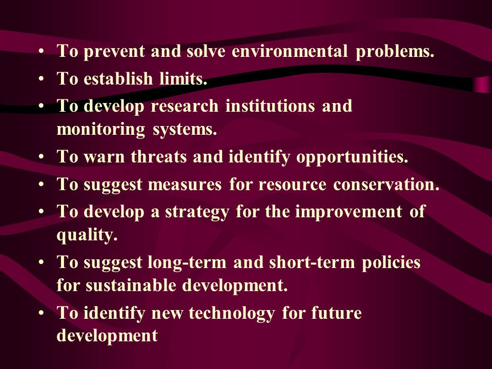 To prevent and solve environmental problems.