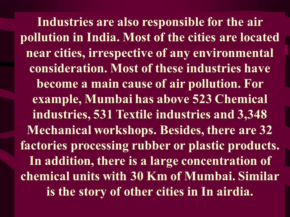 Industries are also responsible for the air pollution in India