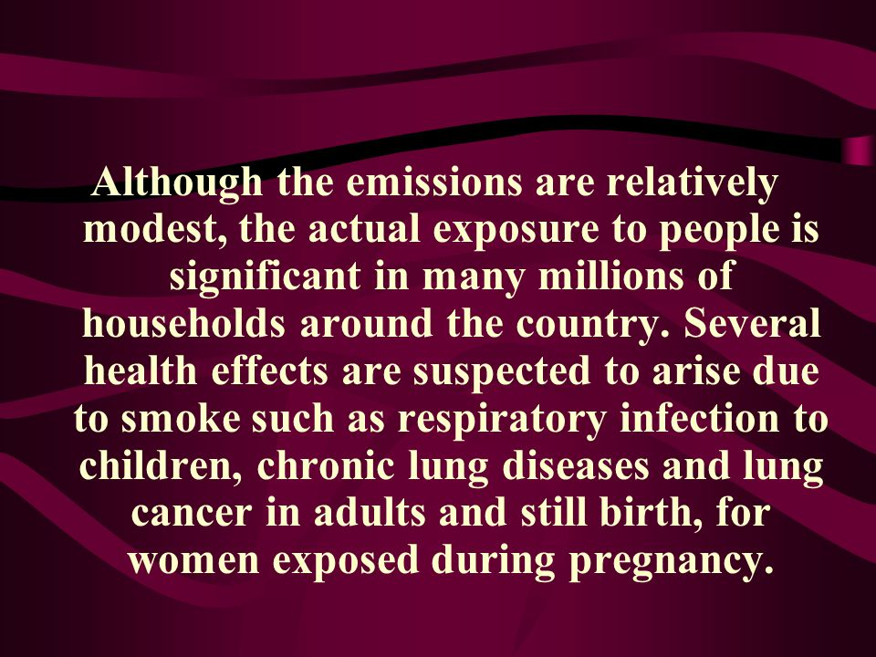 Although the emissions are relatively modest, the actual exposure to people is significant in many millions of households around the country.