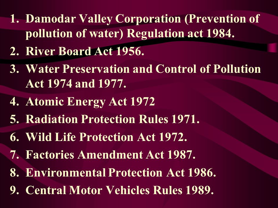 Damodar Valley Corporation (Prevention of pollution of water) Regulation act 1984.