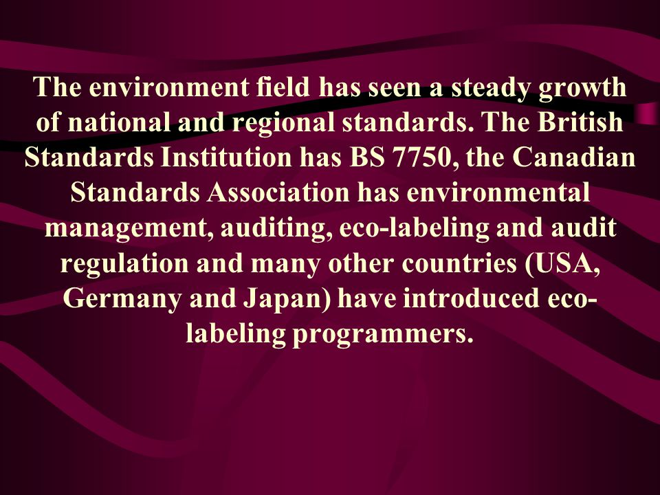 The environment field has seen a steady growth of national and regional standards.