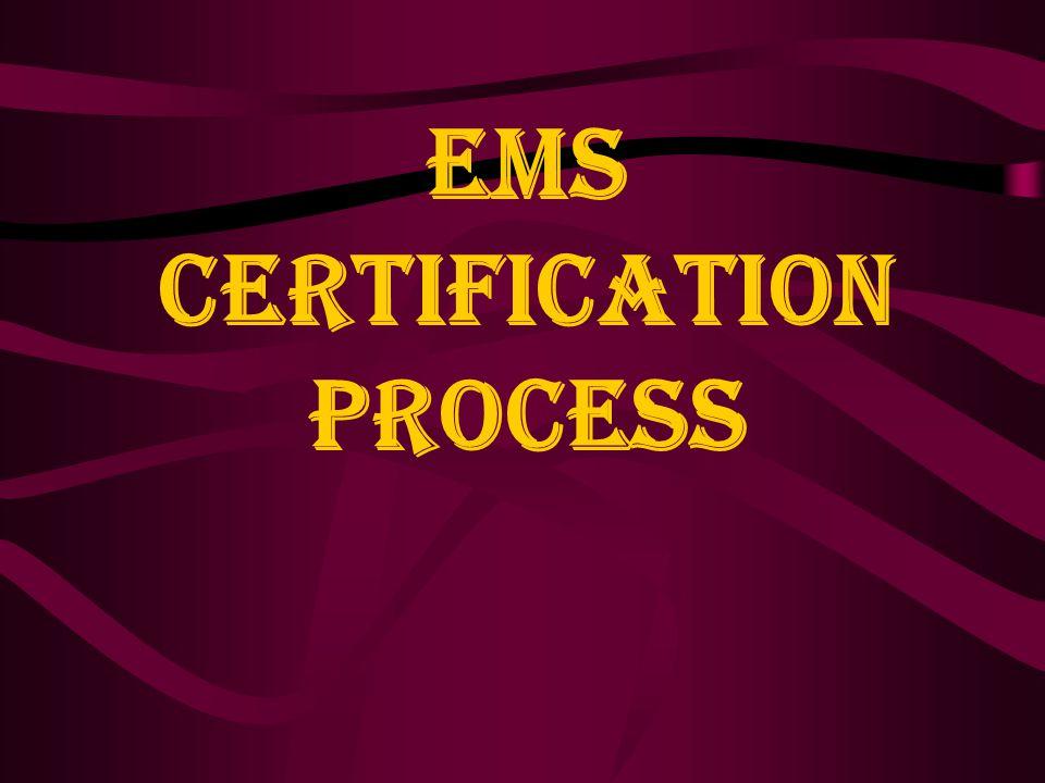 EMS CERTIFICATION PROCESS