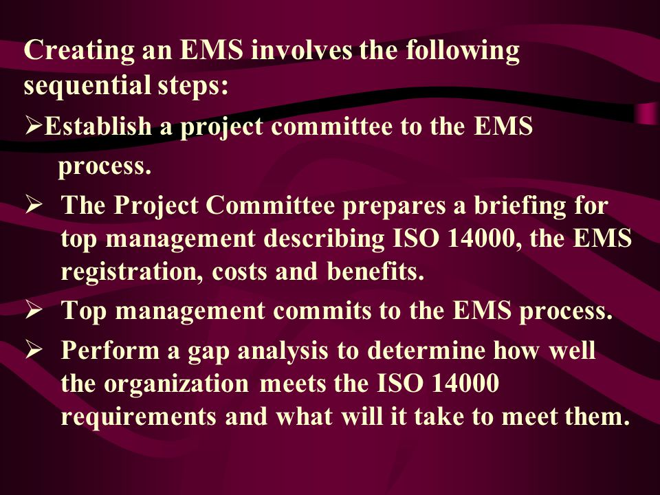 Creating an EMS involves the following sequential steps: