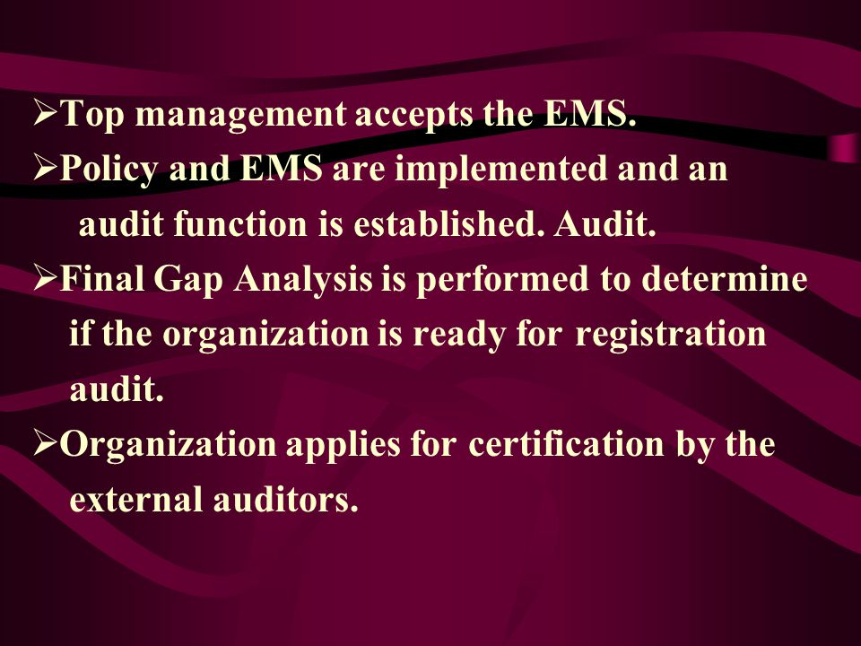Top management accepts the EMS.