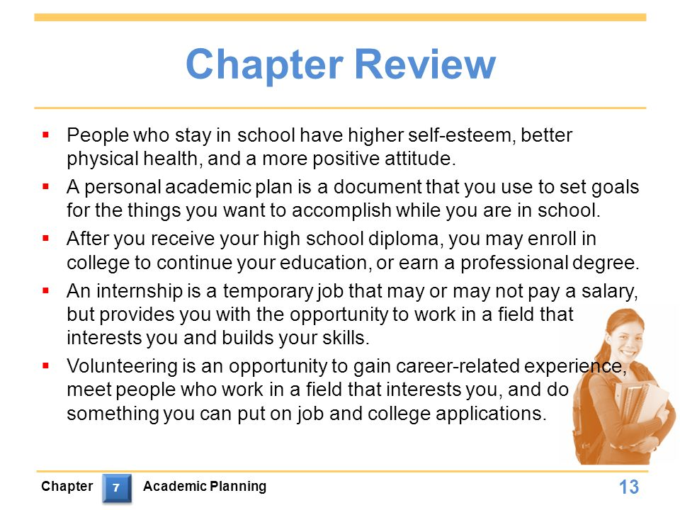 Chapter Review People who stay in school have higher self-esteem, better physical health, and a more positive attitude.