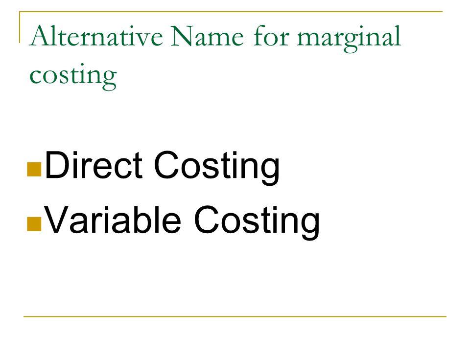 Alternative Name for marginal costing