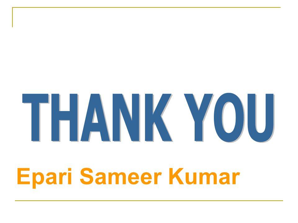 THANK YOU Epari Sameer Kumar