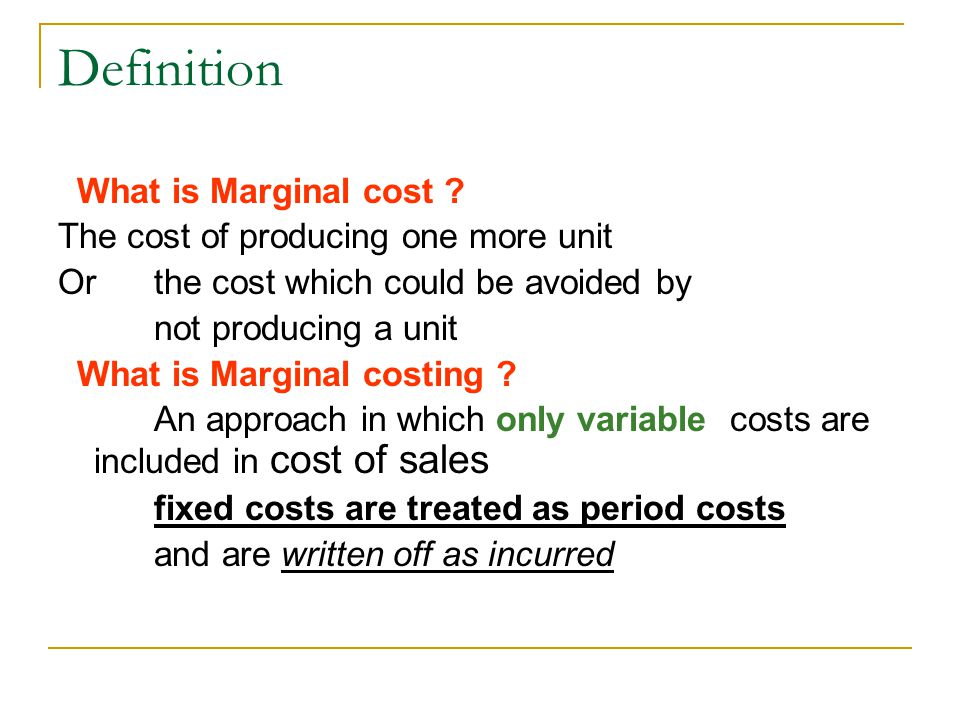 Definition What is Marginal cost The cost of producing one more unit