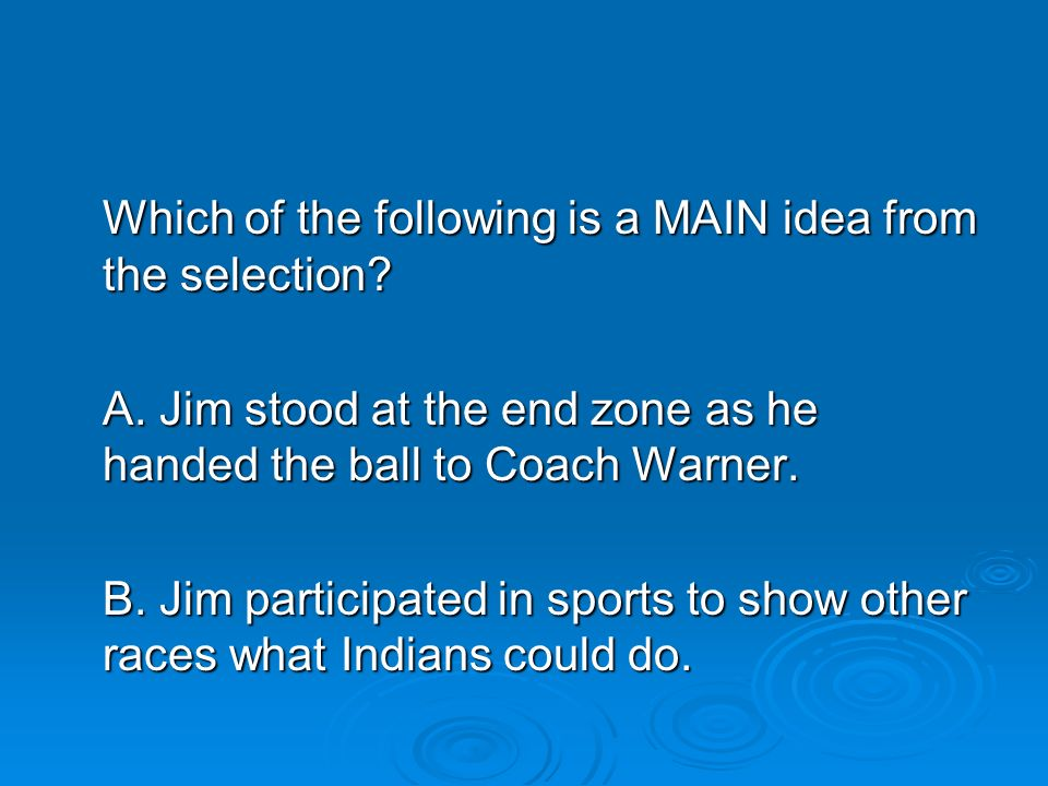 Which of the following is a MAIN idea from the selection