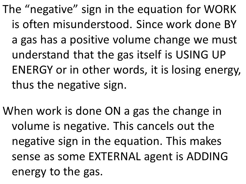 The negative sign in the equation for WORK is often misunderstood