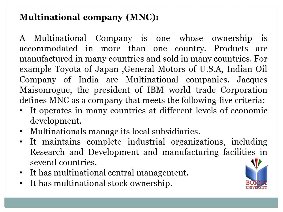 the development of multinational companies has Between 1990 and 2005 the two companies' combined  and the flow of new multinational investment has been declining  of research and development.