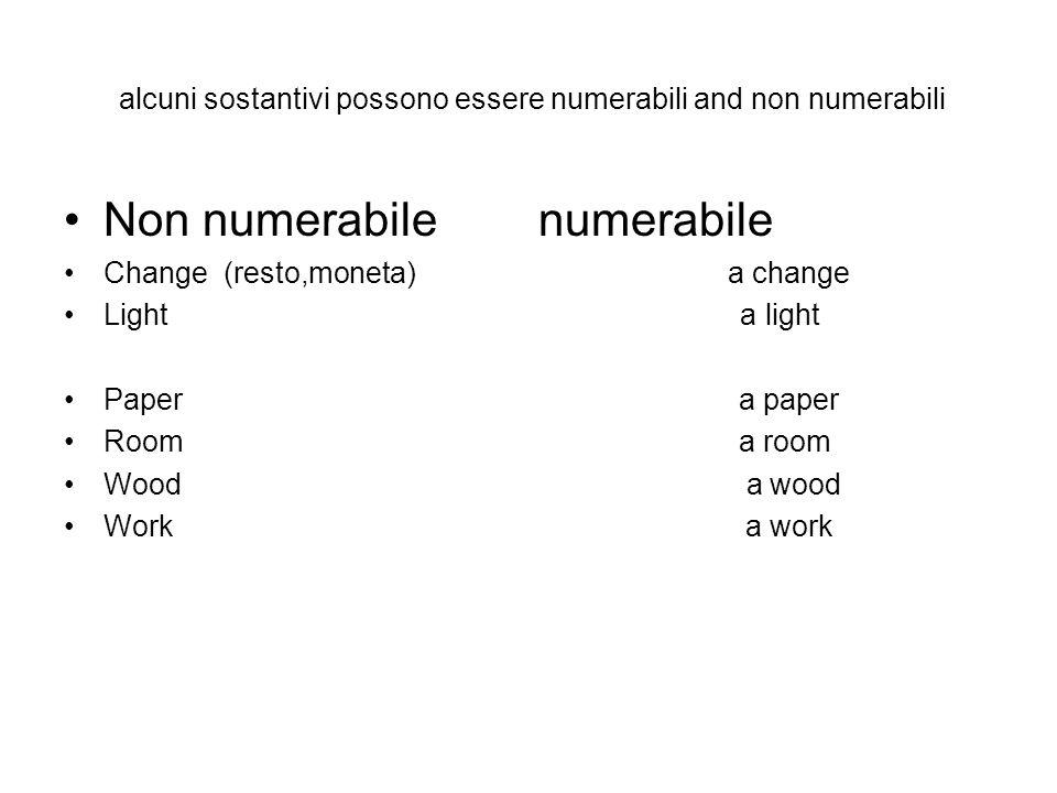 alcuni sostantivi possono essere numerabili and non numerabili