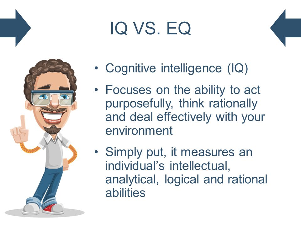 intelligence versus iq Thus, now the term, iq or intelligence quotient is a test that rates one's cognitive ability it is a way to test one's general ability to solve problems and to understand concepts intelligence is basically the ability to perform well in cognitive tasks.