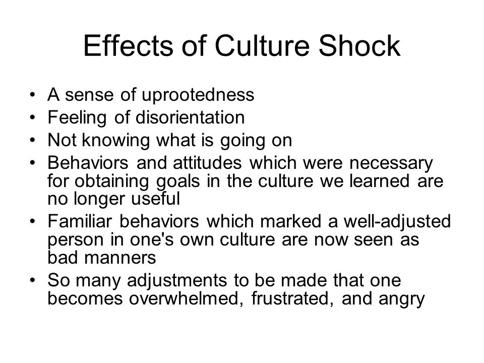 cause and effect of cultural shock Cultural diversity refers to people who identify with particular  difficulties communicating in english can cause a lot challenges for families trying to find.