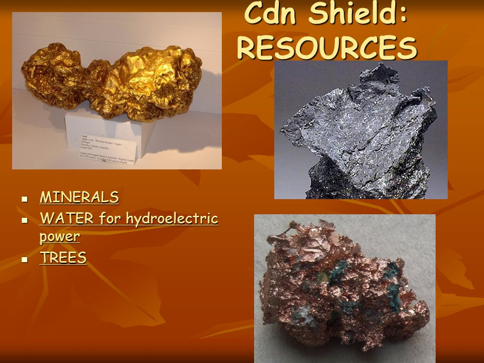 Cdn Shield: RESOURCES MINERALS WATER for hydroelectric power TREES