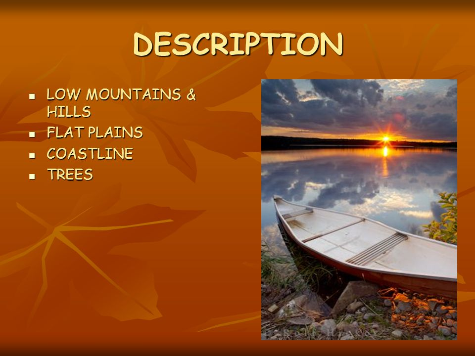 DESCRIPTION LOW MOUNTAINS & HILLS FLAT PLAINS COASTLINE TREES