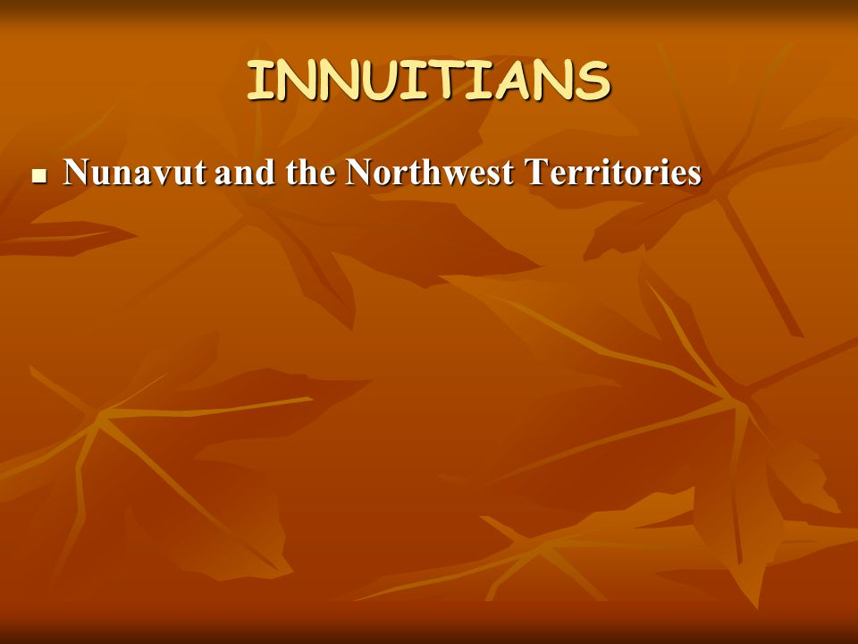 INNUITIANS Nunavut and the Northwest Territories
