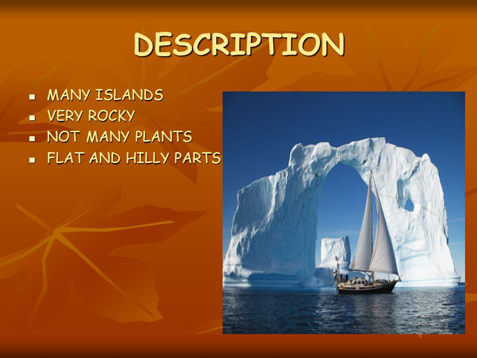 DESCRIPTION MANY ISLANDS VERY ROCKY NOT MANY PLANTS