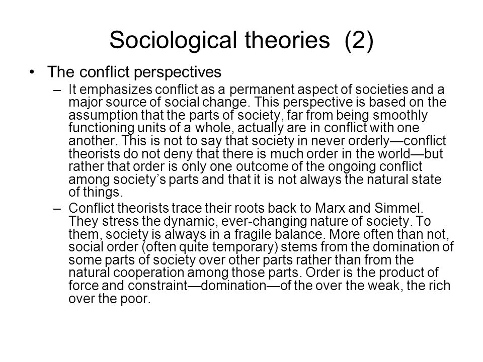 conflict sociology and ever changing nature Functionalism, the family performs several essential functions for society   family problems stem from sudden or far-reaching changes in the family's  structure or  conflict theory, the family contributes to social inequality by  reinforcing.