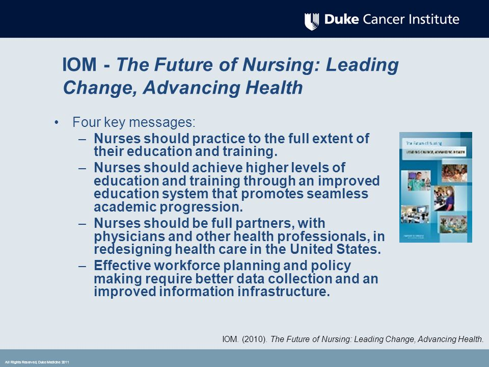 """impact of nurses changing the future In november of 2010, the institute of medicine (iom) issued a special report titled """"the future of nursing: leading change, advancing health"""" it's an in-depth look at the role nurses should play in a changing healthcare system, as the new legislative reforms are phased in over the next decade."""