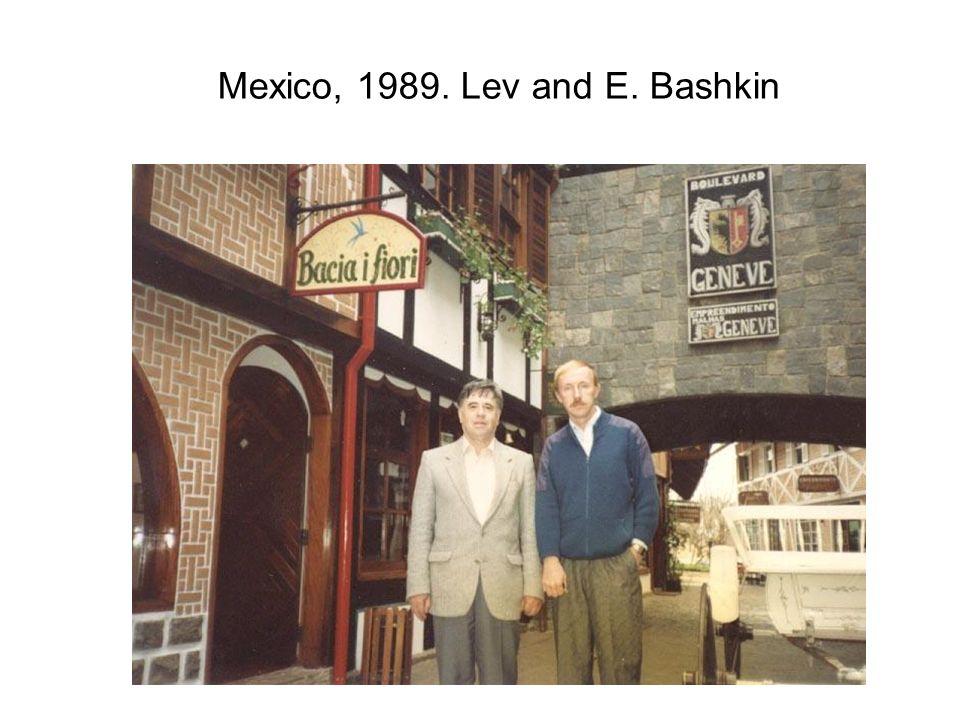 Mexico, 1989. Lev and E. Bashkin