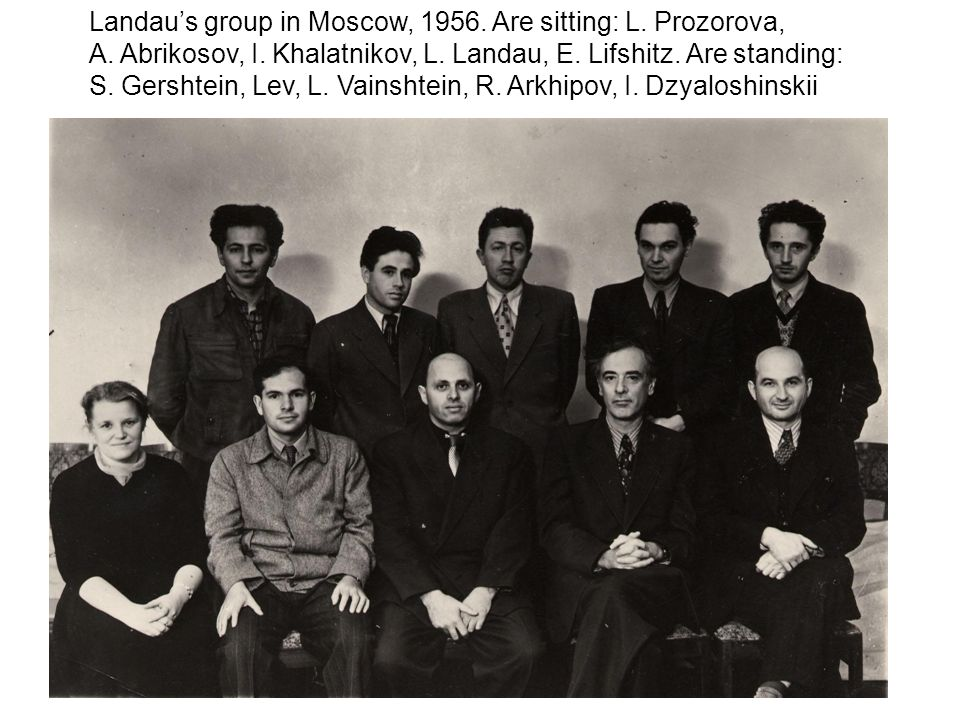 Landau's group in Moscow, 1956. Are sitting: L. Prozorova,