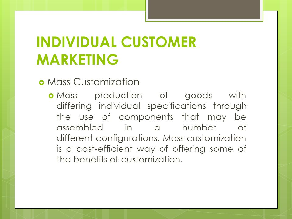 INDIVIDUAL CUSTOMER MARKETING