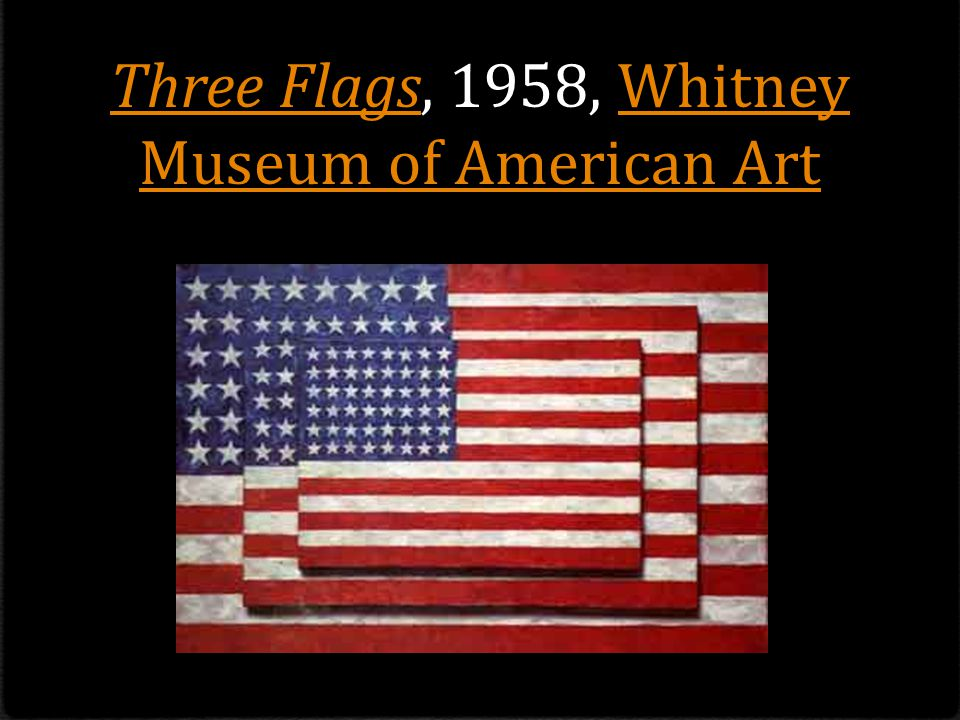 Three Flags, 1958, Whitney Museum of American Art