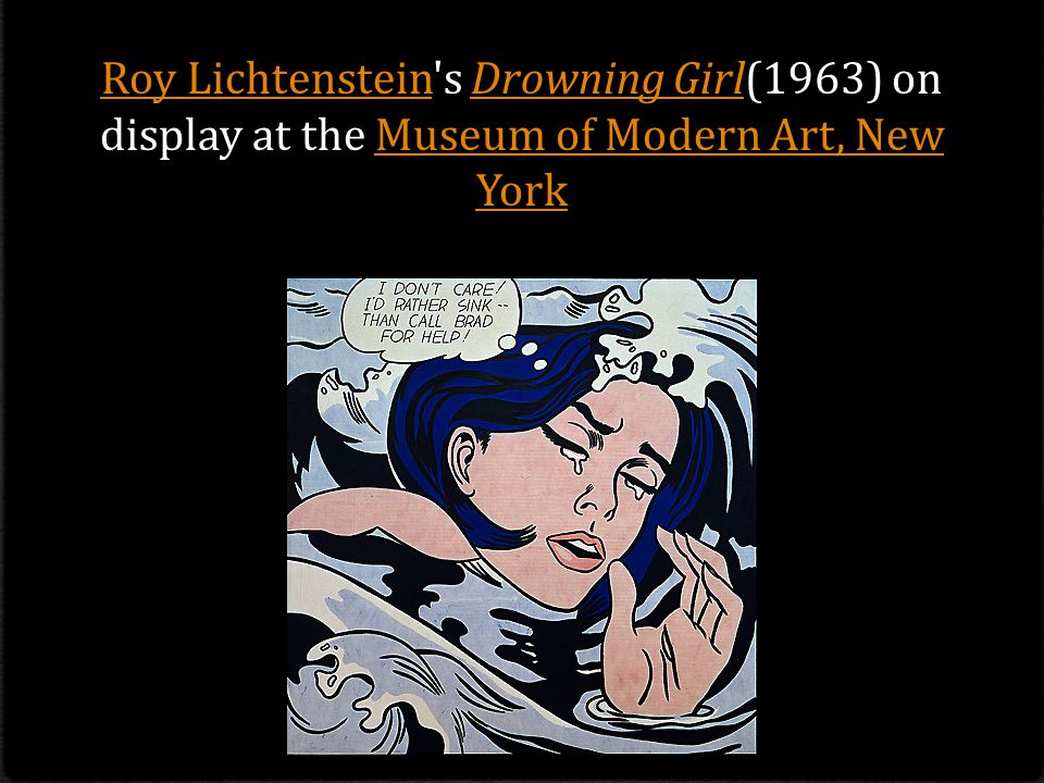 Roy Lichtenstein s Drowning Girl(1963) on display at the Museum of Modern Art, New York