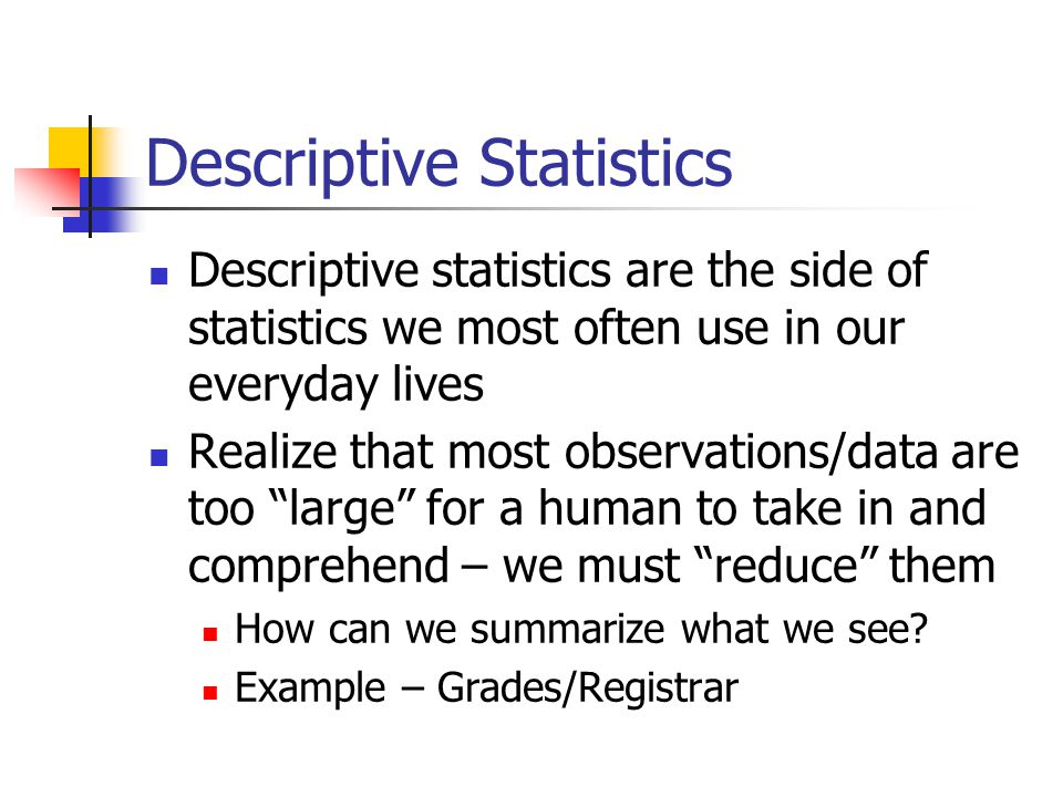 the use of statics in everyday 10 everyday reasons why statistics are important keeps track of everything they sell and use statistics to calculate what to ship to each store and when.