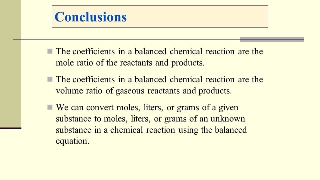 Conclusions The Coefficients In A Balanced Chemical Reaction Are The Mole  Ratio Of The Reactants And