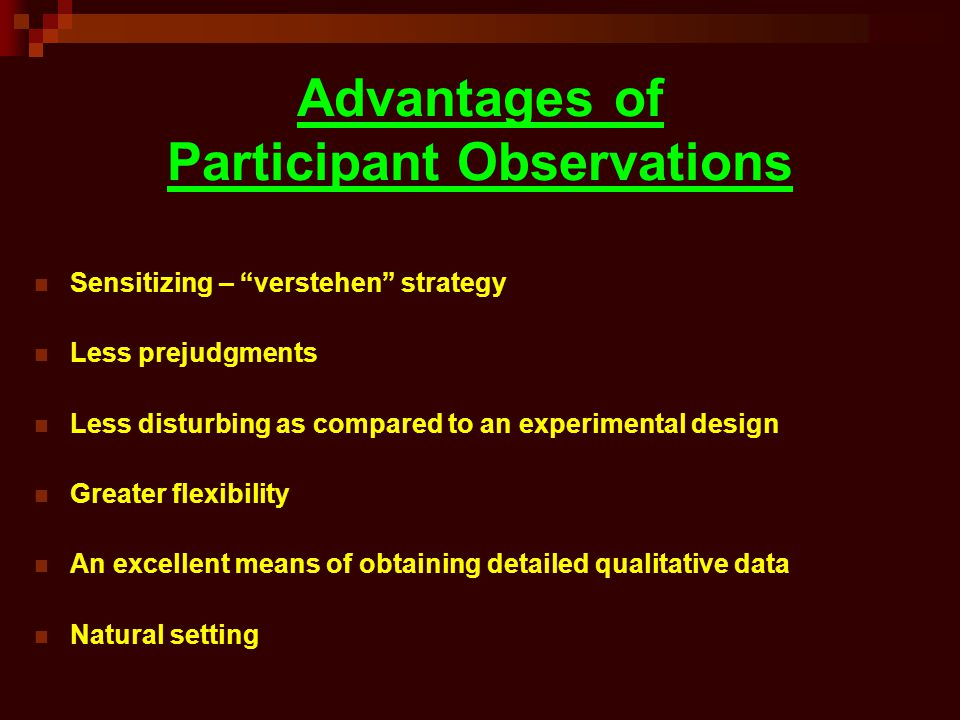 Advantages and Disadvantages of Participant Observation