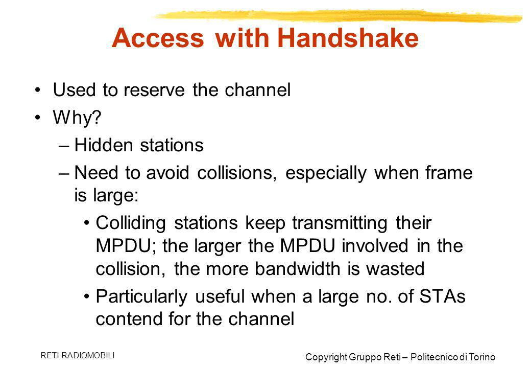 Access with Handshake Used to reserve the channel Why Hidden stations