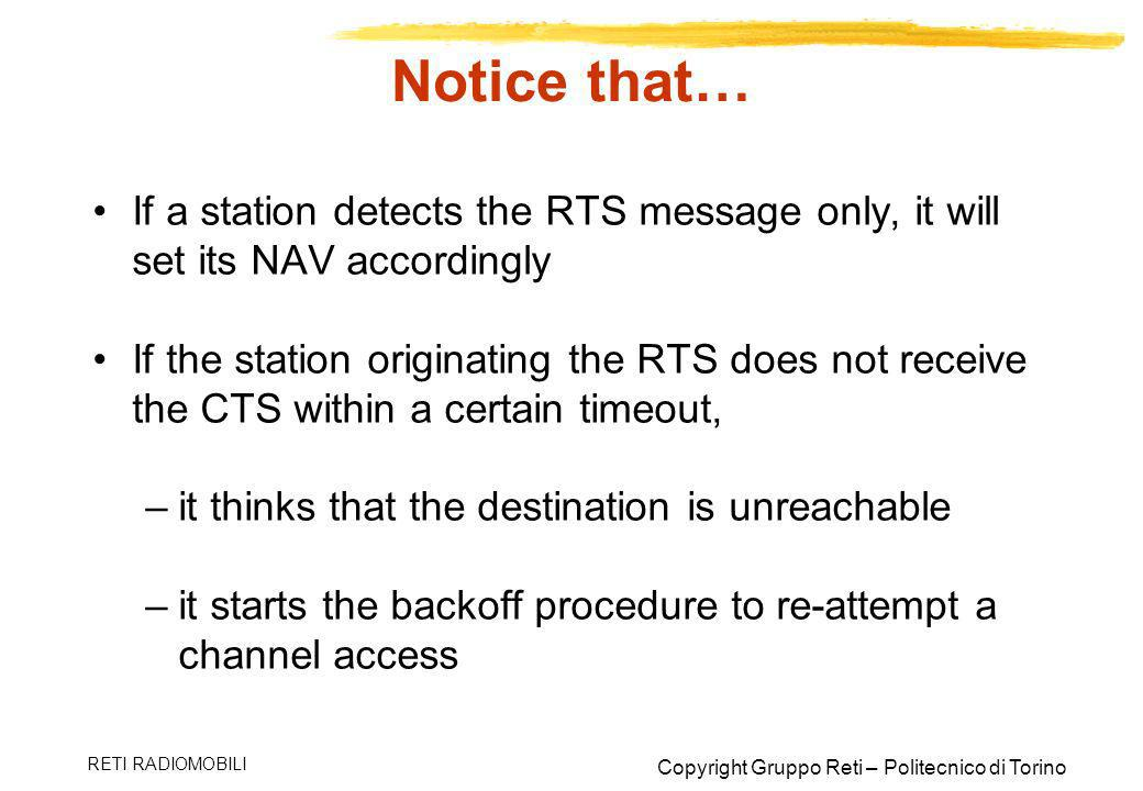 Notice that… If a station detects the RTS message only, it will set its NAV accordingly.