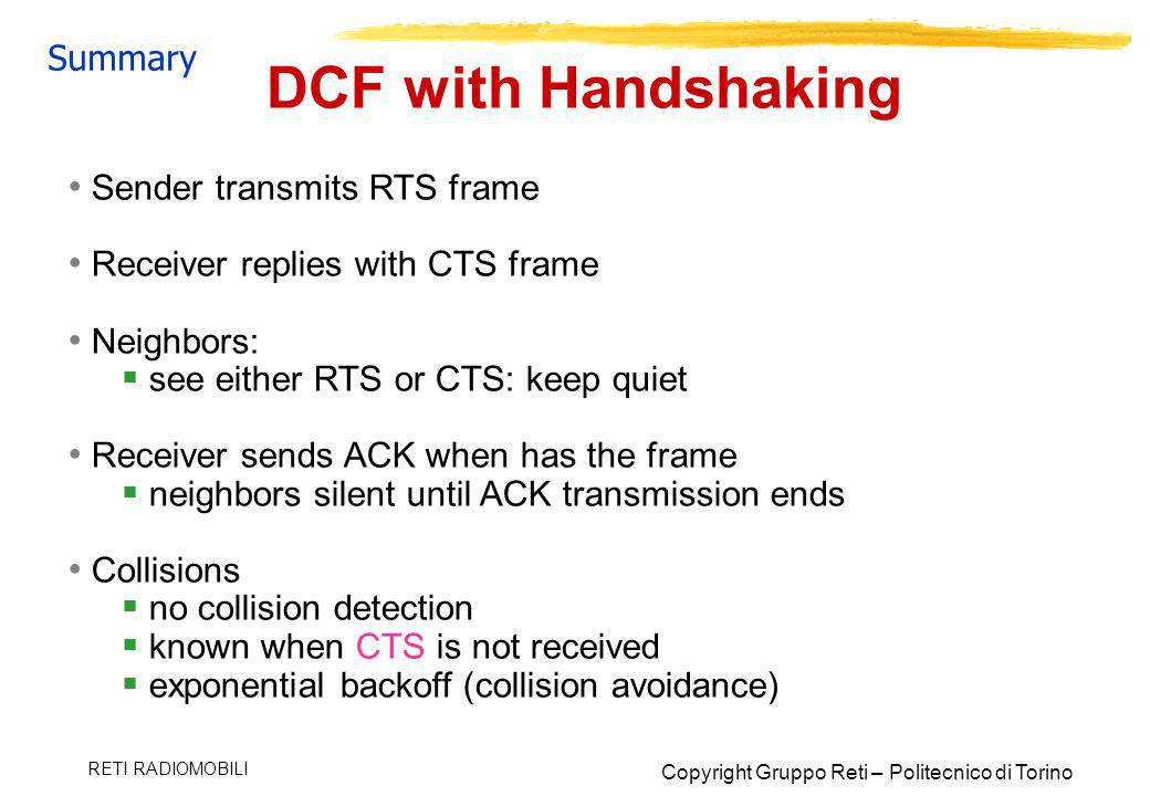 DCF with Handshaking Summary Sender transmits RTS frame