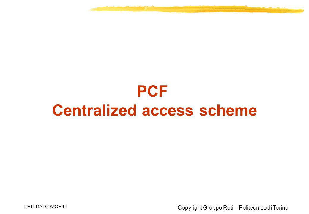 PCF Centralized access scheme
