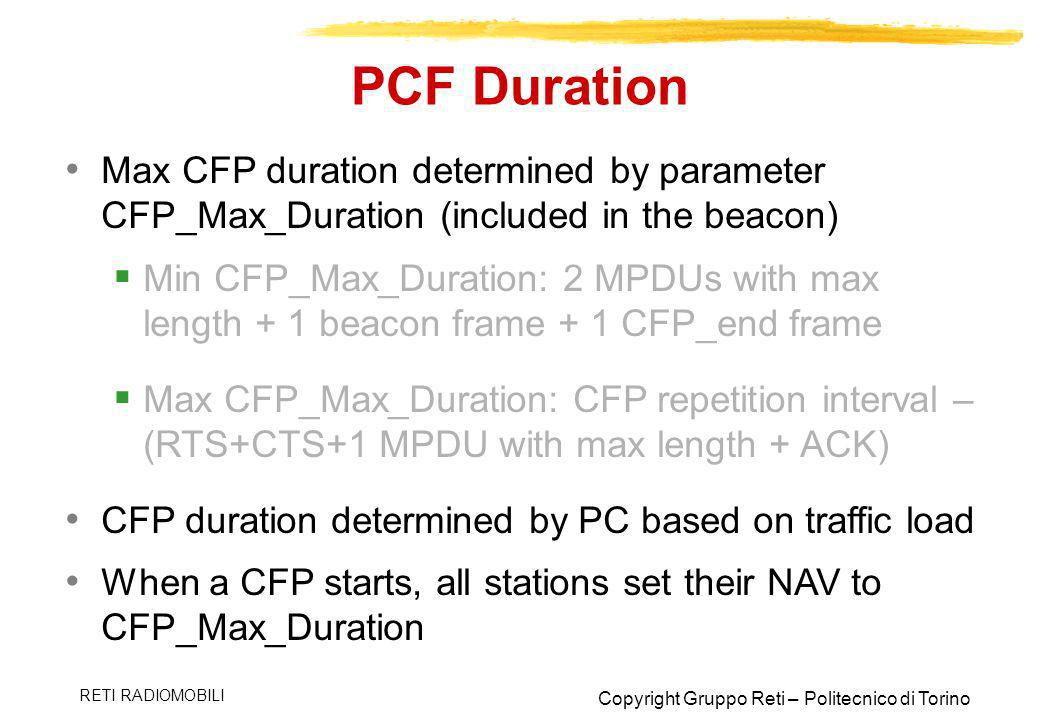 PCF Duration Max CFP duration determined by parameter CFP_Max_Duration (included in the beacon)