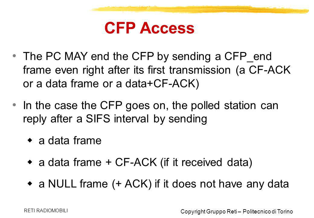 CFP Access The PC MAY end the CFP by sending a CFP_end frame even right after its first transmission (a CF-ACK or a data frame or a data+CF-ACK)