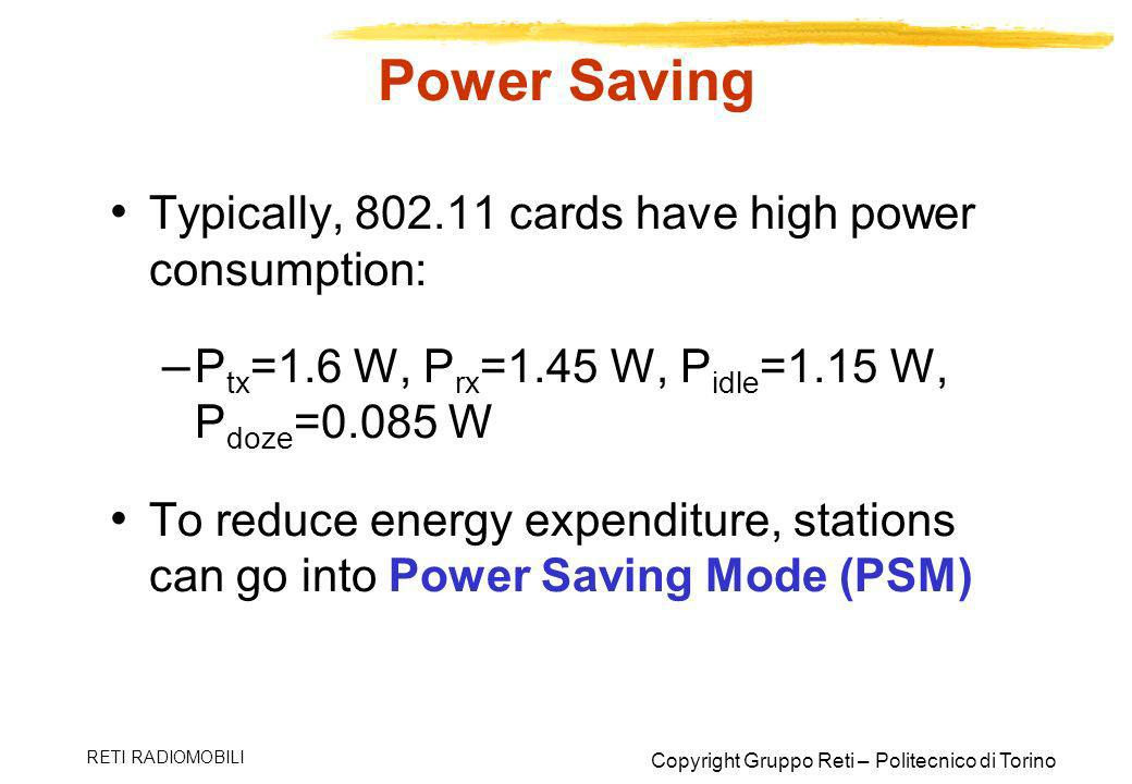 Power Saving Typically, 802.11 cards have high power consumption: