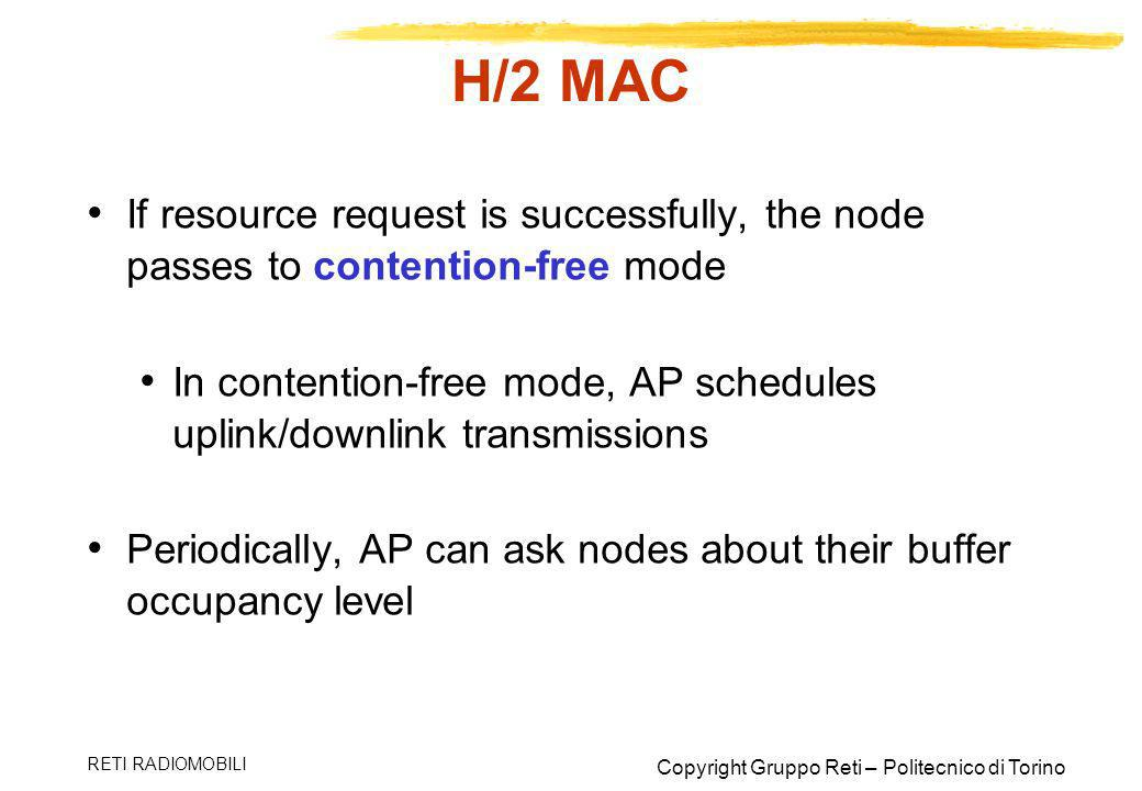 H/2 MAC If resource request is successfully, the node passes to contention-free mode.