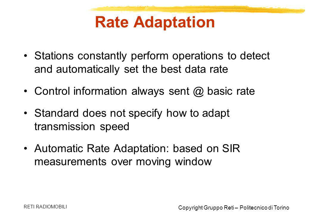 Rate Adaptation Stations constantly perform operations to detect and automatically set the best data rate.