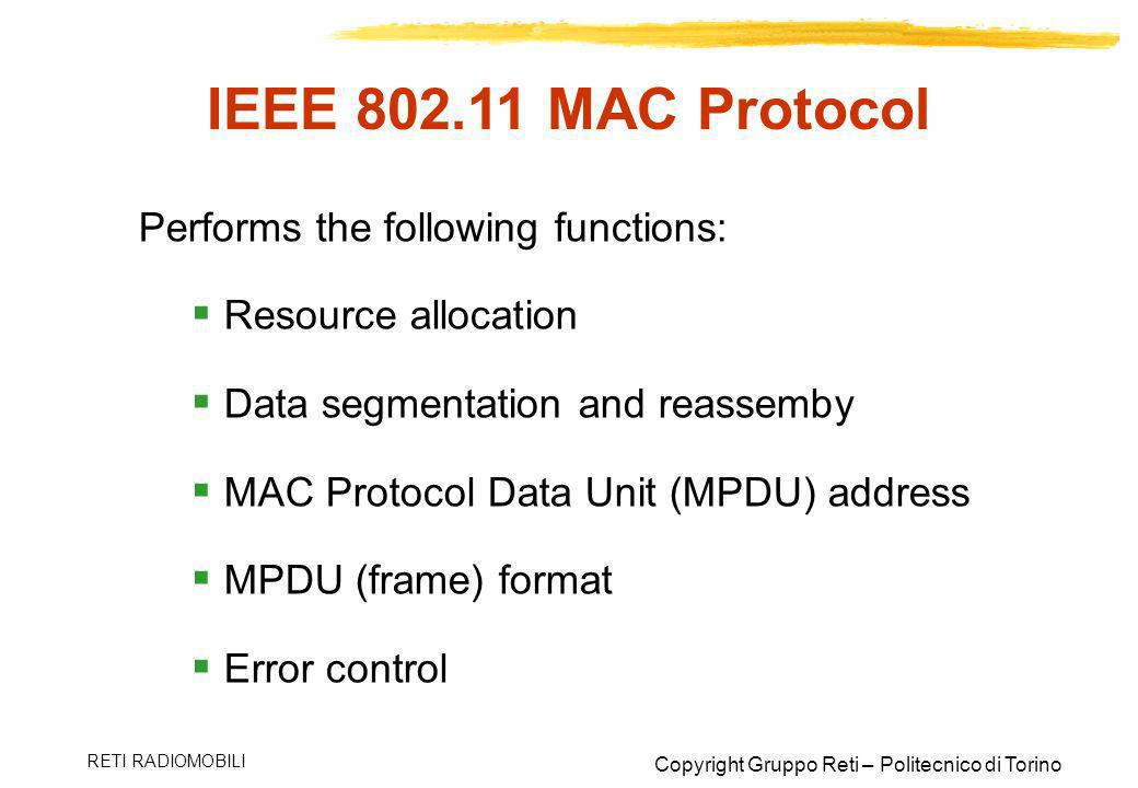 IEEE 802.11 MAC Protocol Performs the following functions: