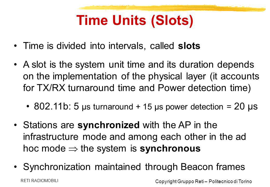 Time Units (Slots) Time is divided into intervals, called slots