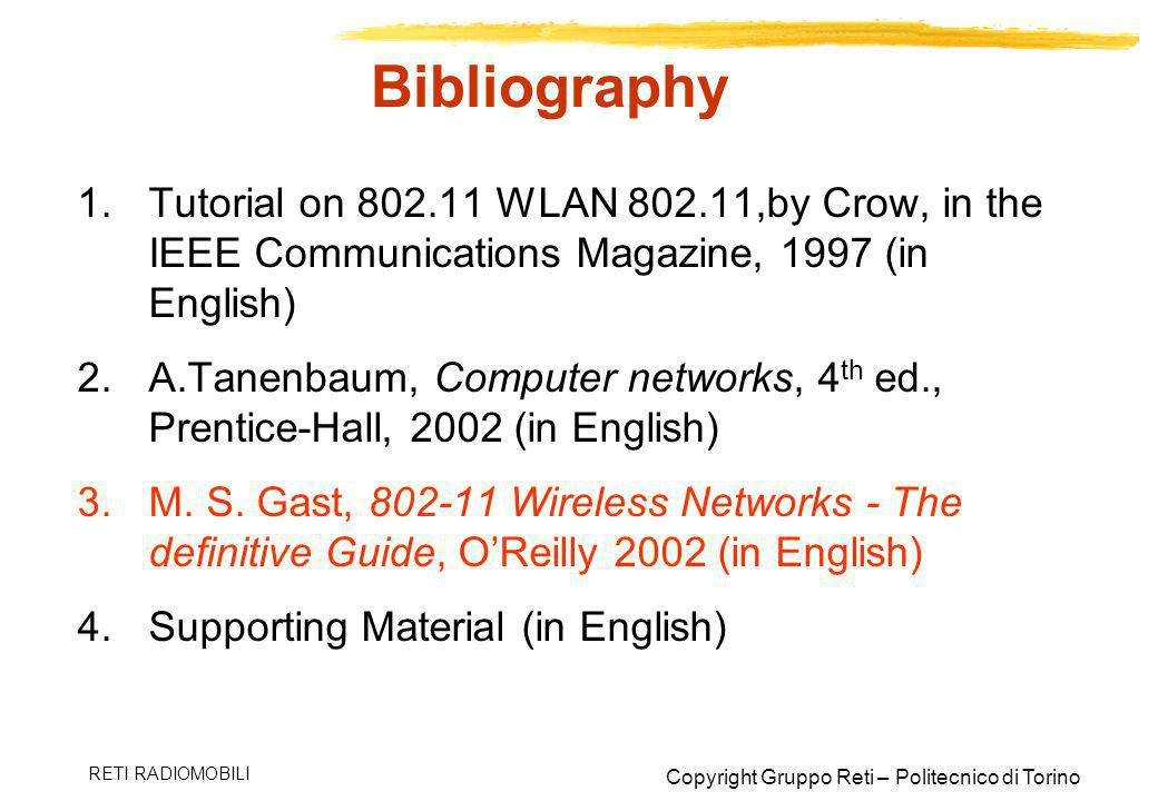Bibliography Tutorial on 802.11 WLAN 802.11,by Crow, in the IEEE Communications Magazine, 1997 (in English)