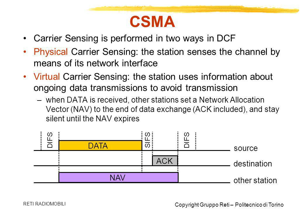 CSMA Carrier Sensing is performed in two ways in DCF