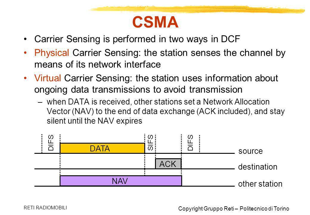CSMA Carrier Sensing is performed in two ways in DCF