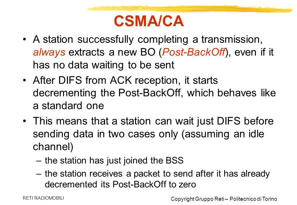 CSMA/CA A station successfully completing a transmission, always extracts a new BO (Post-BackOff), even if it has no data waiting to be sent.