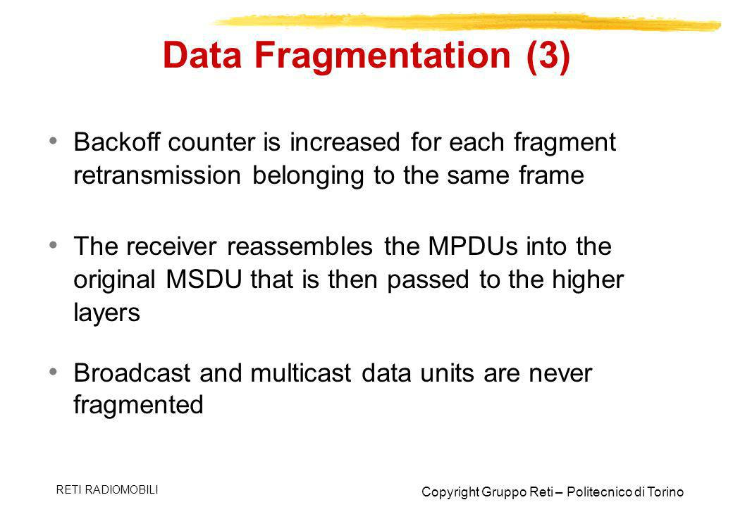 Data Fragmentation (3) Backoff counter is increased for each fragment retransmission belonging to the same frame.