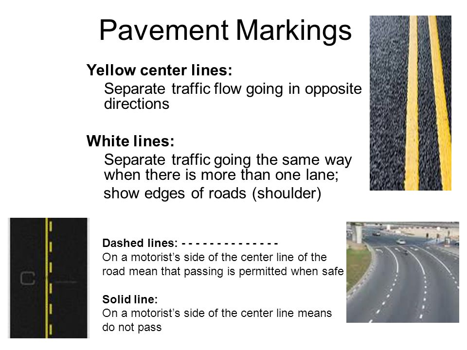 Pavement Markings Yellow center lines: