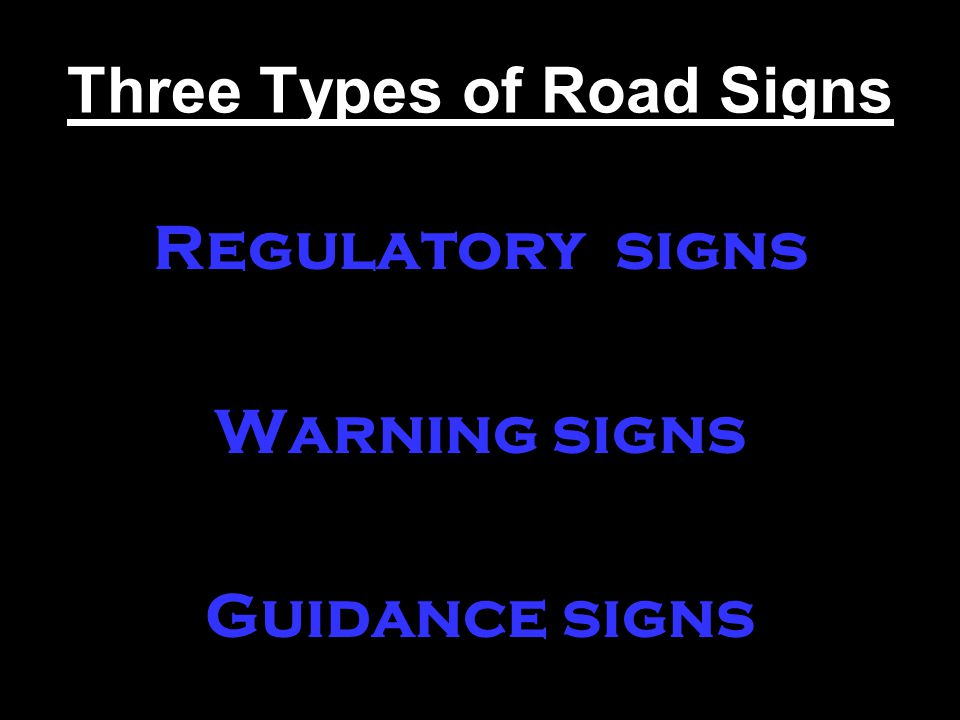Three Types of Road Signs